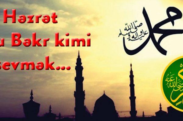 Peyğəmbərimizi (s.ə.s) Həzrət Əbu Bəkr kimi sevmək…