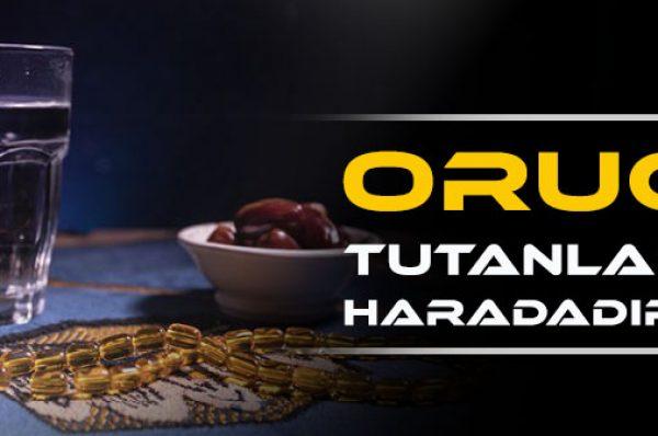ORUC TUTANLAR HARADADIR?